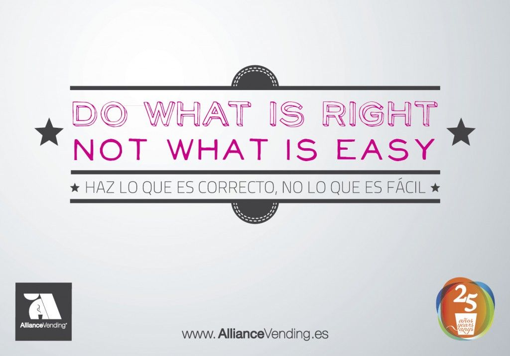 Do what is right not what is easy - haz lo que es correcto, no lo que es fácil